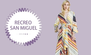 "Recreo San Miguel - 抓住时间的""尾巴""(2019春夏)"