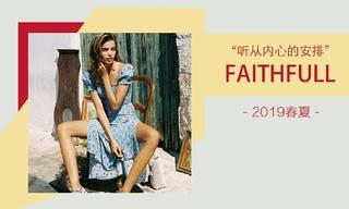 Faithfull - 听从内心的安排(2019春夏)