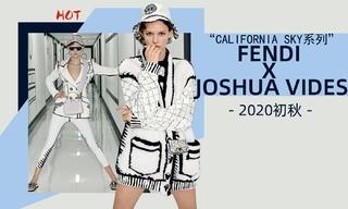 Fendi x Joshua Vides - California Sky系列(2020初秋)